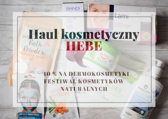 WRZEŚNIOWY HAUL  - 40% NA DERMOKOSMETYKI I FESTIWAL KOSMETYKÓW NATURALNYCH W HEBE