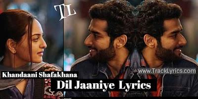 dil-jaaniye-lyrics-sonakshi-sinha