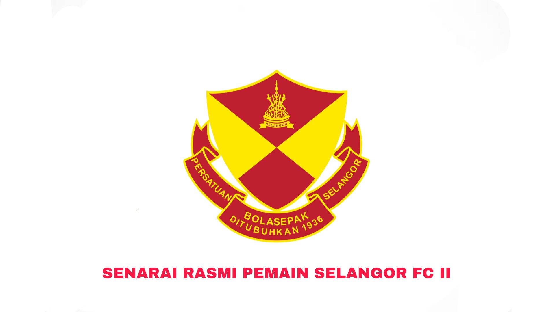 Senarai Rasmi Pemain Selangor 2 2021 Liga Perdana