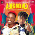 (Music) Ayanfe viral ft Mr Gbafun - Abeg No Vex