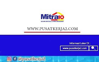 Lowongan Kerja Freshgraduate SMA SMK Mitra10 Oktober 2020