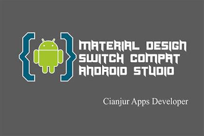 Cara Membuat SwitchCompat di Android Material Design