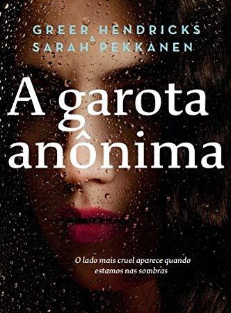 Resenha: A Garota Anônima -  Greer Hendricks & Sarah Pekkanen
