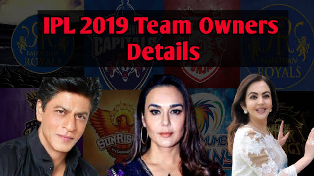 Ipl 2019 Team Owners, Company and Income Details | All Team Owners Name and List