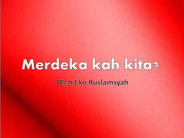 tanggal 17 Agustus negeri yang kita sayangi ini selalu diperingati hari kemerdekaan Indonesia karena telah terbebas dari penjajahan.