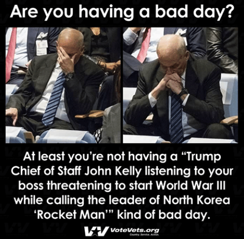 A John Kelly kind of bad day listening to Trump threaten to start WWIII by VoteVets.org