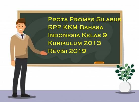 Prota, Promes, Silabus, RPP, KKM Bahasa Indonesia Kelas 9 Kurikulum 2013 Revisi 2019