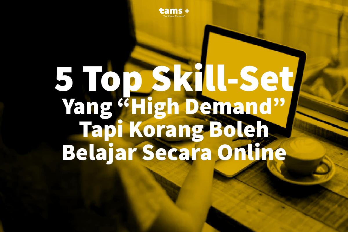 """5 Kemahiran """"High Demand"""" Yang Boleh Anda Belajar Secara Online"""