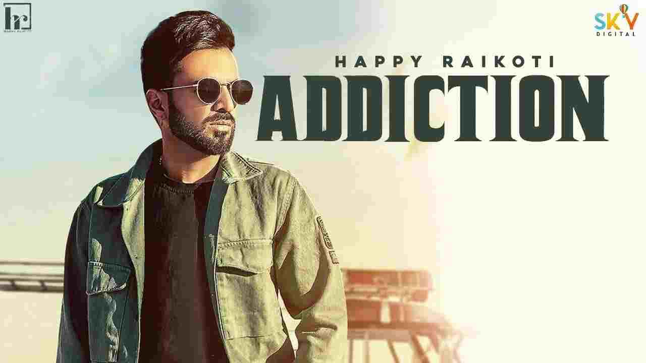 एडिक्शन Addiction lyrics in Hindi Happy Raikoti x Young Delic Punjabi Song