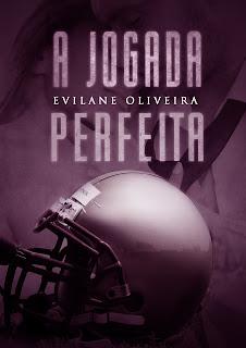 A Jogada Perfeita - Evilane Oliveira