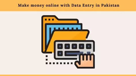 How to make money online with Data Entry in Pakistan