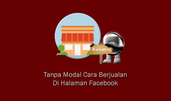 Tanpa Modal Cara Berjualan Di Halaman Facebook