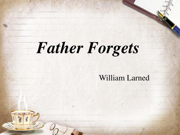 Father forgets w livingston larned