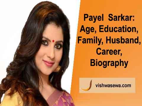 Payel Sarkar: Age, Education, Husband, Family, Biography