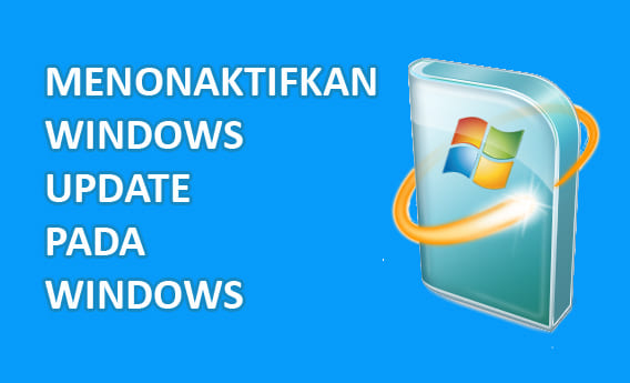 Cara Menonaktifkan Windows Update pada Windows 7