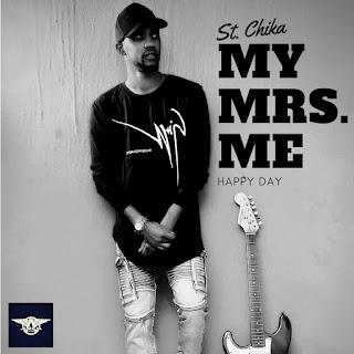 St. Chika - My Mrs. Me (Prod. by KezyKlef)