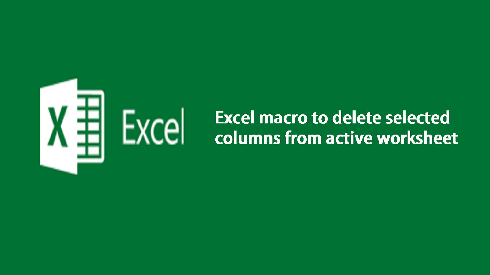 How To Delete Columns From Worksheet By Excel Macro