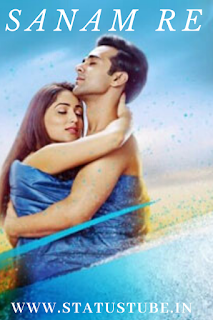 Sanam Re (Hindi) Love Whatsapp Status Video Download ⟿ StatusTube