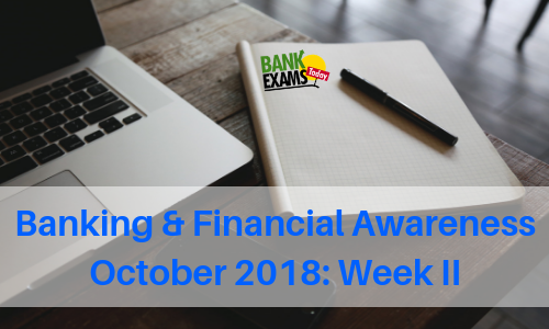 Banking and Financial Awareness October 2018: 2nd week