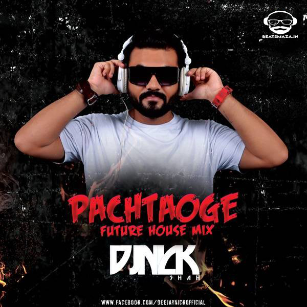 Pachtaoge - (Future House Mix) - DJ Nick