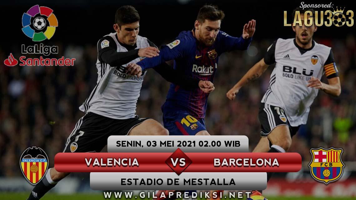 Prediksi Valencia vs Barcelona 3 Mei 2021 pukul 02.00 WIB