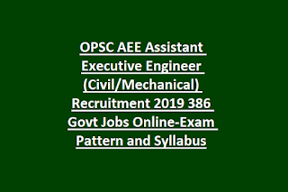 OPSC AEE Assistant Executive Engineer (Civil Mechanical) Recruitment 2019 386 Govt Jobs Online-Exam Pattern and Syllabus