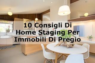 10 Consigli Di Home Staging Per Immobili Di Pregio