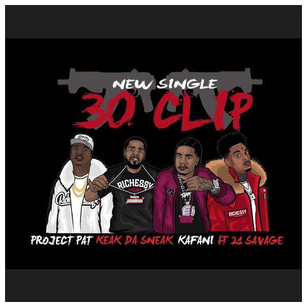 Project Pat, Keak da Sneak & Kafani - 30 Clip (feat. 21 Savage) - Single  Cover