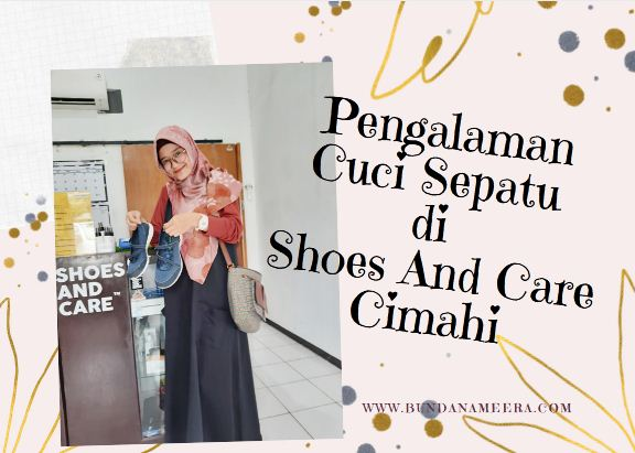 Review jasa cuci sepatu shoes and care Cimahi