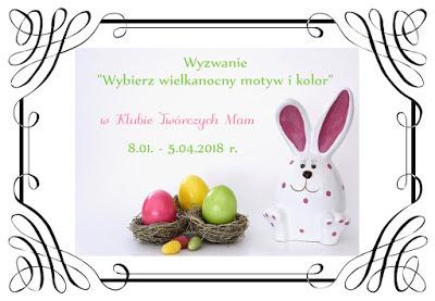 https://klub-tworczych-mam.blogspot.de/2018/03/wyzwanie-trzymiesieczne-wybierz.html