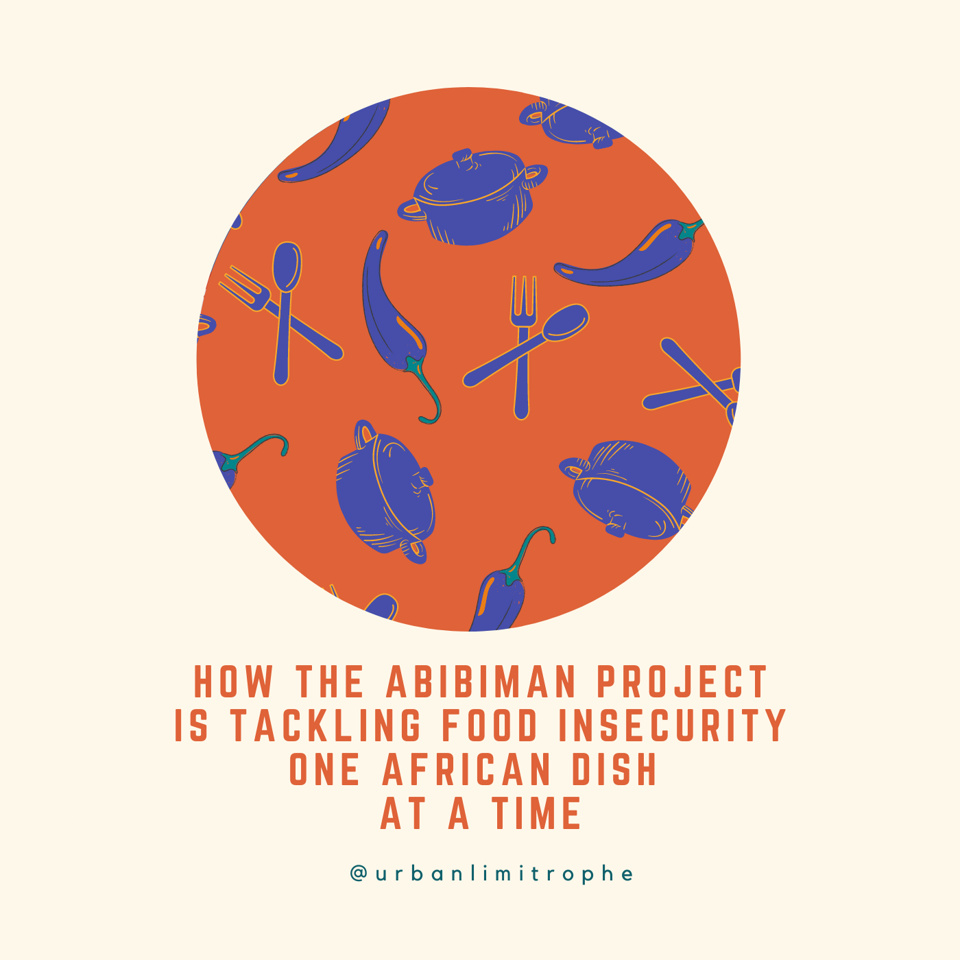 Episode 3: How The Abibiman Project is Tackling Food Insecurity One African Dish at a Time | Urban Limitrophe Podcast #cities #foodsecurity #podcast