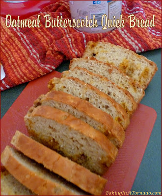 Oatmeal Butterscotch Quick Bread comes together in just minutes. Dense, chewy and less sweet than many quick breads, this one is a great accompaniment to any meal. | Recipe developed by www.BakingInATornado.com | #recipe #bread
