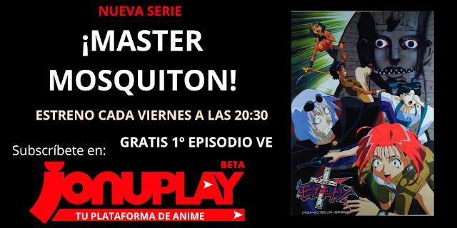 Simulcast de Master Mosquiton en Jonu Play
