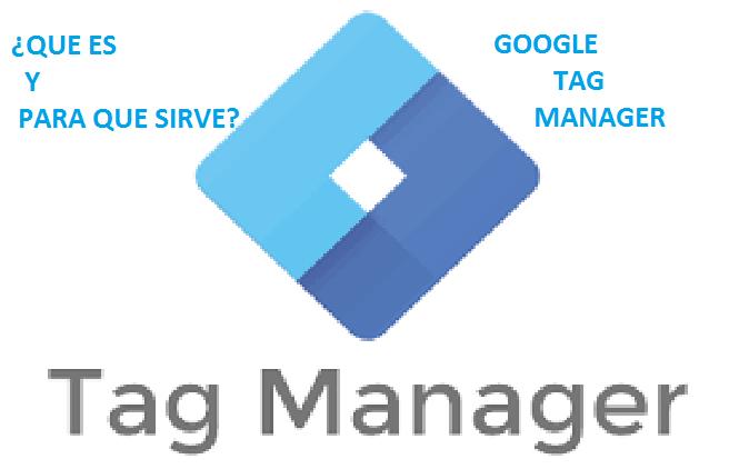 Que es y para que sirve google tag manager