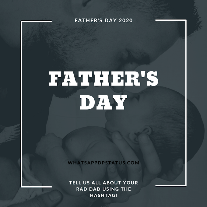 Fathers Day 2020 : Images , Quotes and wishing for Facebook , whatsapp and Instagram