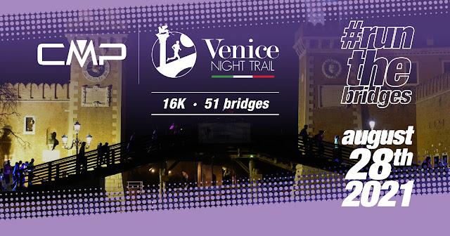 CMP Venice Night Trail si corre sabato 28 agosto 2021