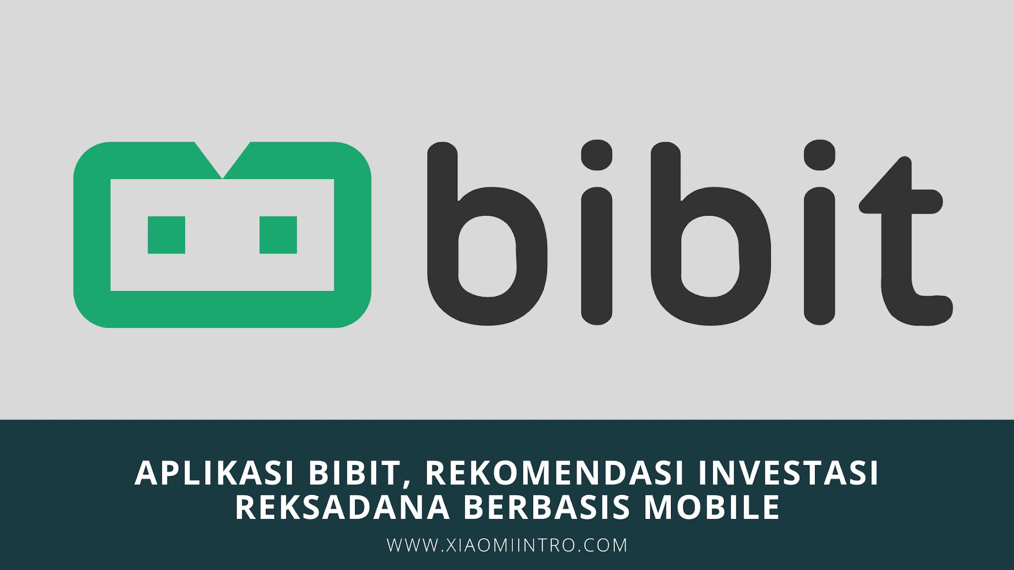 Aplikasi Bibit, Rekomendasi Investasi Reksadana Berbasis Mobile