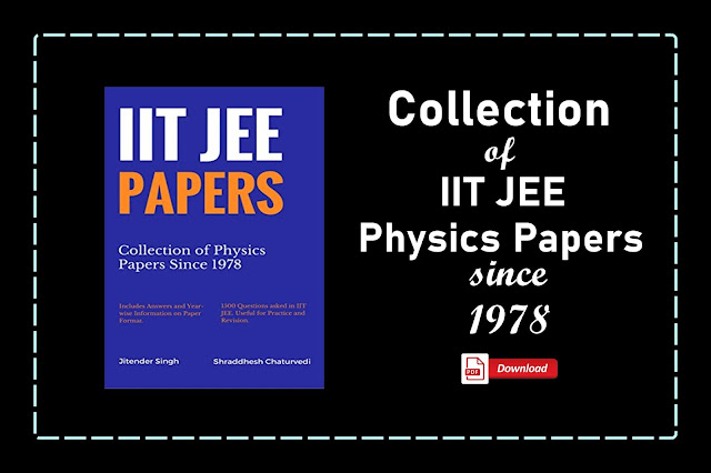 [PDF] Collection of IITJEE Physics Papers Since 1978 | Jitender Singh | Download