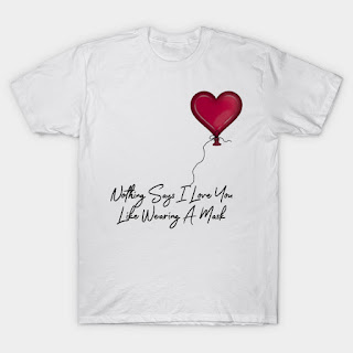 Nothing Says I Love You Like Wearing A Mask Balloon T-Shirt