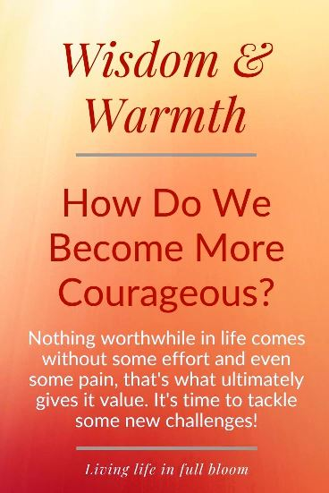 Nothing worthwhile in life comes without some effort and even some pain, that's what ultimately gives it value. It's time to tackle new challenges!