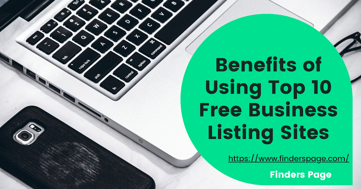 Unique Benefits of Using Top 10 Free Business Listing Sites in USA
