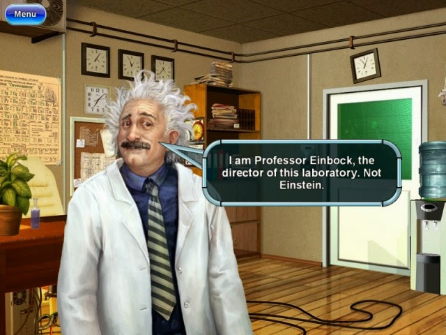 I am Professor Einbock, the director of this laboratory. Not Einstein.