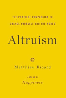 Altruism: The Power Of Compassion To Change Yourself And The World by Matthieu Ricard