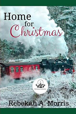 Home for Christmas by Rebekah A. Morris (4 star review)