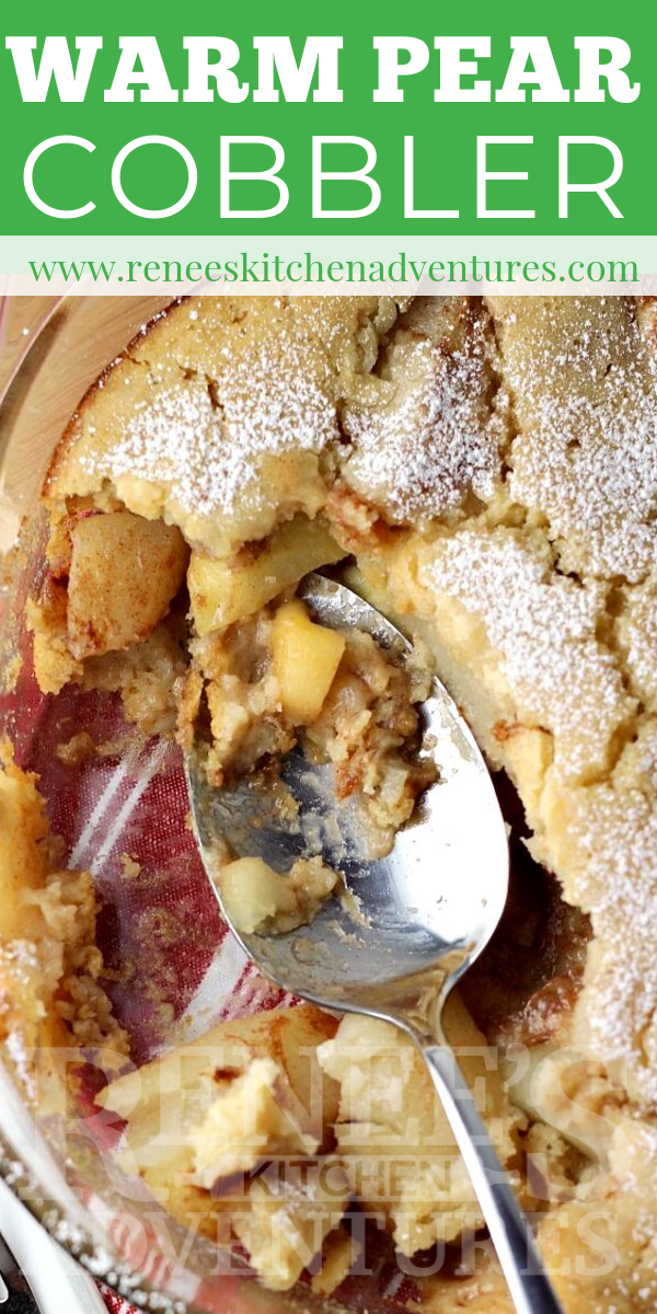 Warm Pear Cobbler by Renee's Kitchen Adventures pin for Pinterest with image of Pear Cobbler and text overlay