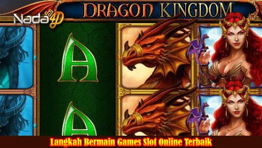 Langkah Bermain Games Slot Online Terbaik