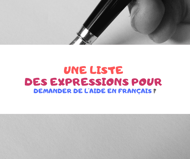 Une liste des expressions pour demander de l'aide en français