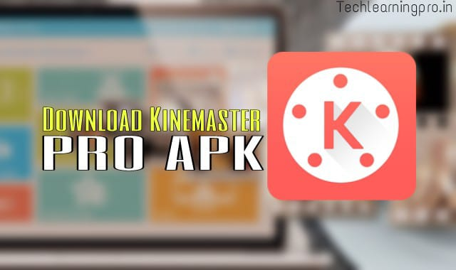 Download Kinemaster Pro APK - One-click Download