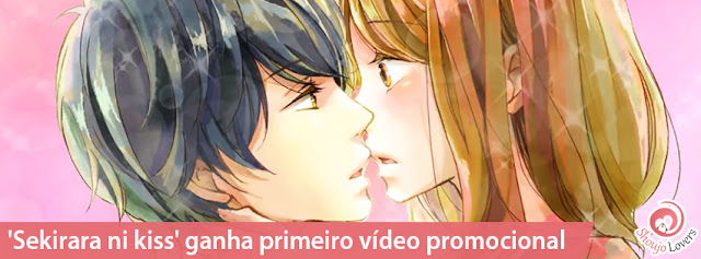 'Sekirara ni kiss' ganha primeiro vídeo promocional