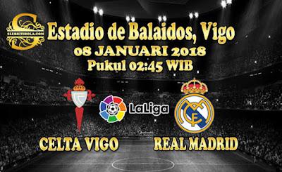 AGEN BOLA ONLINE TERBESAR - PREDIKSI SKOR LALIGA SPANYOL CELTA VIGO VS REAL MADRID 08 JANUARI 2018